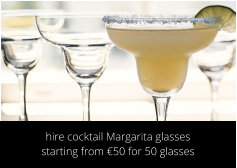 hire cocktail Margarita glasses starting from €50 for 50 glasses